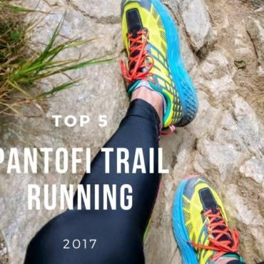TOP 5: Cei mai buni pantofi de trail running din 2017