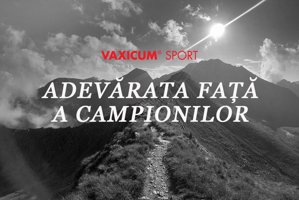 """""""Adevărata față a campionilor"""" powered by VAXICUM Sport"""