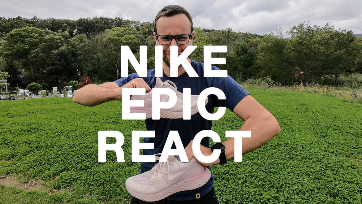 180SEC: review Nike Epic React – ciocolată, scandal, frumusețe