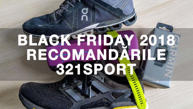 Lista 321sport de Black Friday 2018: ce merită cumpărat?
