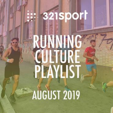 321sport #RunningCulture Playlist – August 2019 – piese care-ți dau putere!