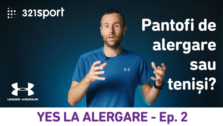 Yes la Alergare – EP2: Pantofi de alergare sau teniși?