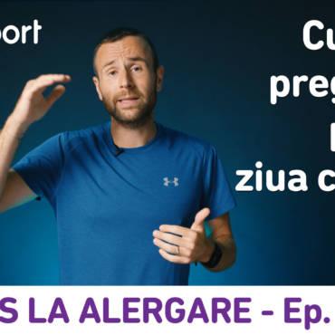 Yes la Alergare – EP15: Cum mă pregătesc pentru ziua cursei?