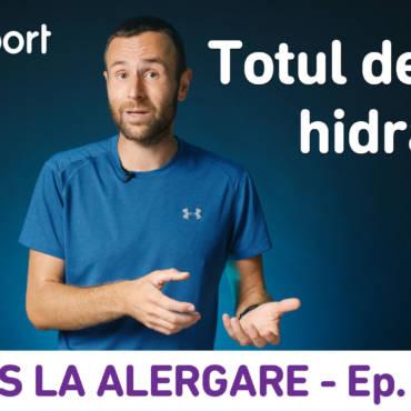 Yes la Alergare – EP17: Totul despre hidratarea de dinainte şi din timpul cursei