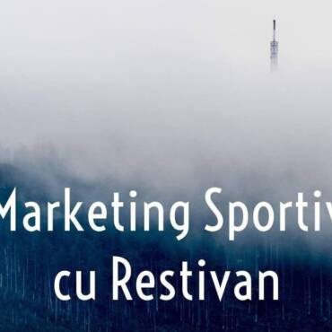 "Podcast ""Marketing Sportiv cu Restivan"": Drumul meu în marketing sportiv și în sport"